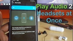 Play music from 2 Bluetooth headphones at once  Samsung Galaxy