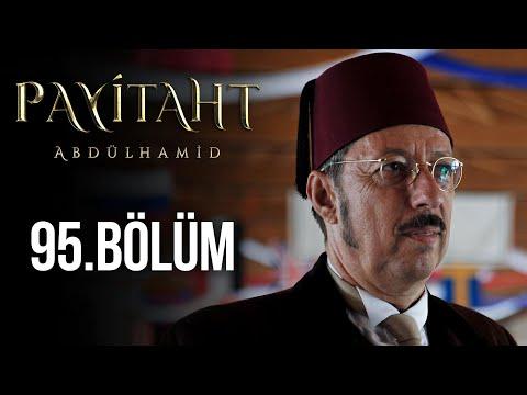 Payitaht Abdülhamid 95. Bölüm