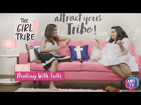The Girl Tribe | S01: Episode 3 | Mallika Dua | Dealing With Trolls | MissMalini