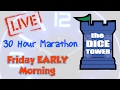 Dice Tower Marathon II - Friday Early Morning (4/7)