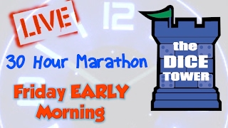 Dice Tower Marathon II - Friday Early Morning (4/7)