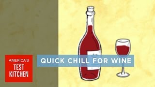Quick Tips: How to Quickly Chill a Bottle of Wine in Only 30 Minutes