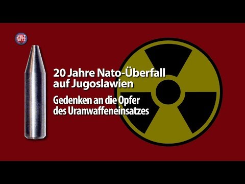 20 Jahre Nato-Überfall auf Jugoslawien – Gedenken an die Opfer des Uranwaffeneinsatzes