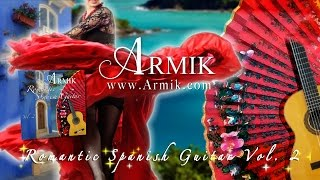 Armik – Romantic Spanish Guitar Vol. 2 Preview (Passionate Spanish Guitar) - Official
