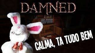Damned - Calma, tá tudo bem :)