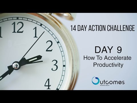 How To Accelerate Productivity   Outcomes Business Group