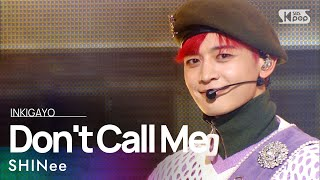 SHINee(샤이니) - Don't Call Me @인기가요 inkigayo 20210307