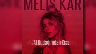 Melis Kar - Al Dudağımdan Kiss (Murat Aydoğan Düzenlemesi)