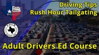 Driving Tips -  Rush Hour Traffic & Tailgating