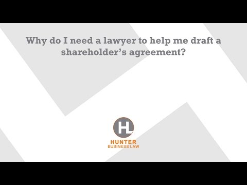 Why do I need a lawyer to help me draft a shareholder's agreement?