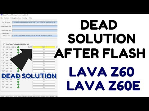 Lava Z60 / Z60E Dead After Flash Solution by Flash tool