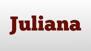 Juliana meaning and pronunciation