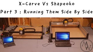 Ultimate X-Carve Vs Shapoko - Part 3 : Running Them Side By Side // Tool Review