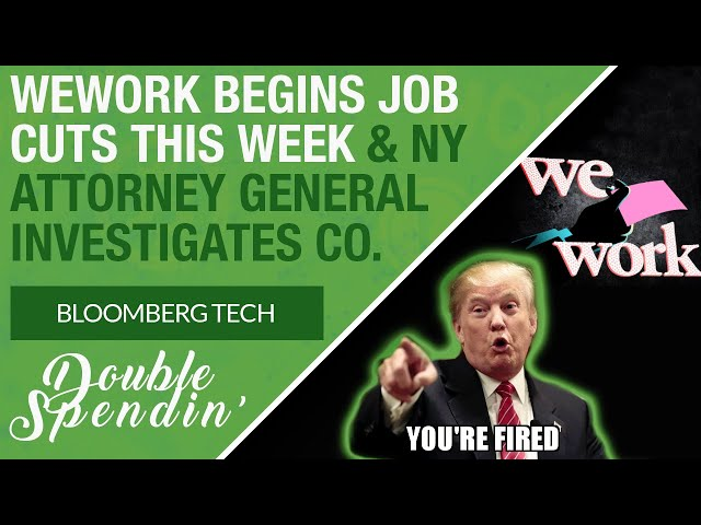 Wework Rise And Fall: Begins Job Cuts This Week & NY Attorney General Office Starts Investigation!