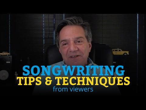 Songwriting Tips and Techniques from Viewers