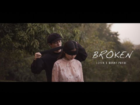 LCYTN x Bunny Phyoe - Broken (visual with lyrics)