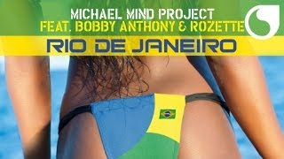 Michael Mind Project  Ft. Bobby Anthony & Rozette - Rio de Janeiro (Club Edit)