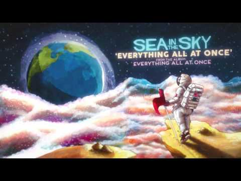Sea in the Sky - Everything All at Once