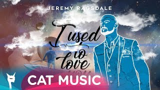 Jeremy Ragsdale - I Used To Love You (Official Single)