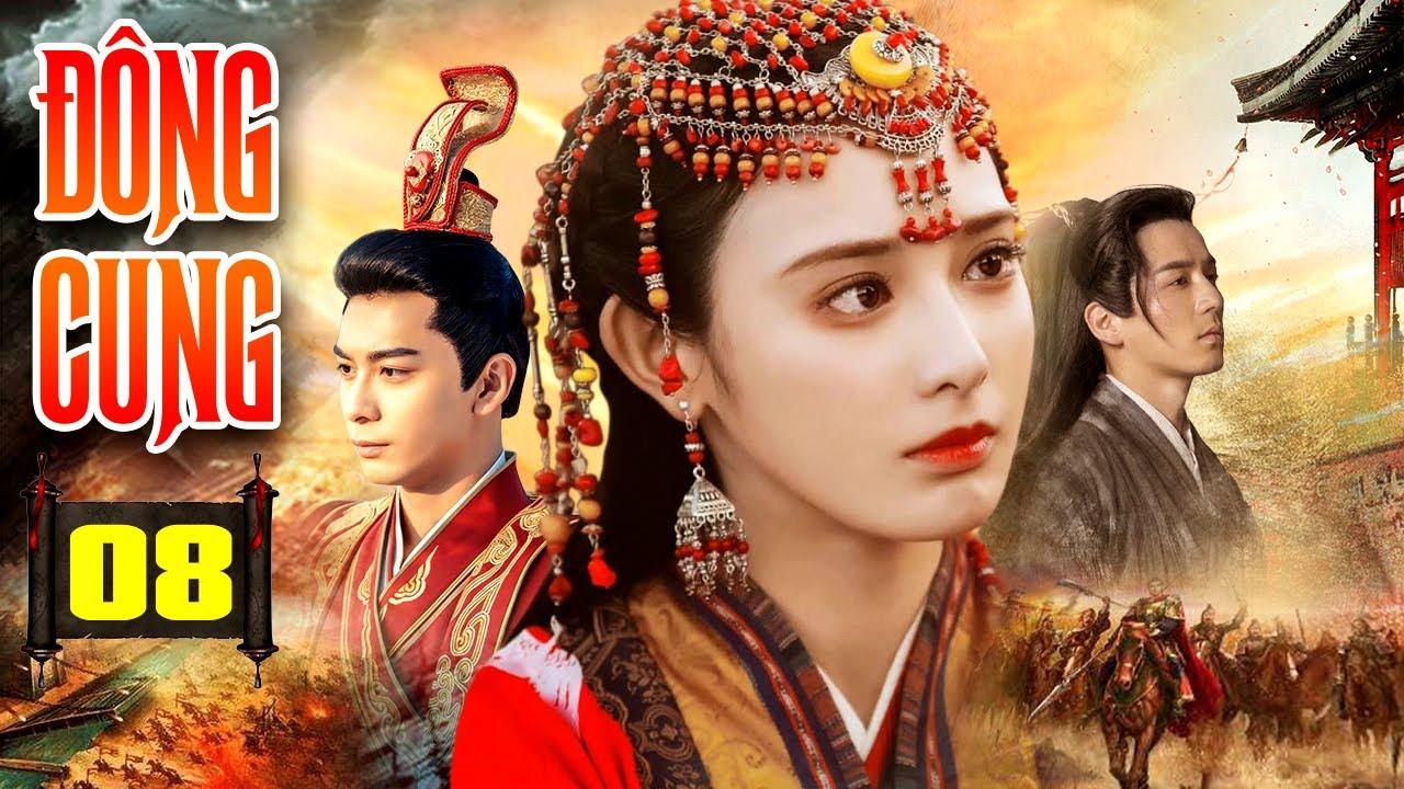 PHIM HAY 2021 | ĐÔNG CUNG - Tập 8 | Phim Bộ Trung Quốc Hay Nhất 2021