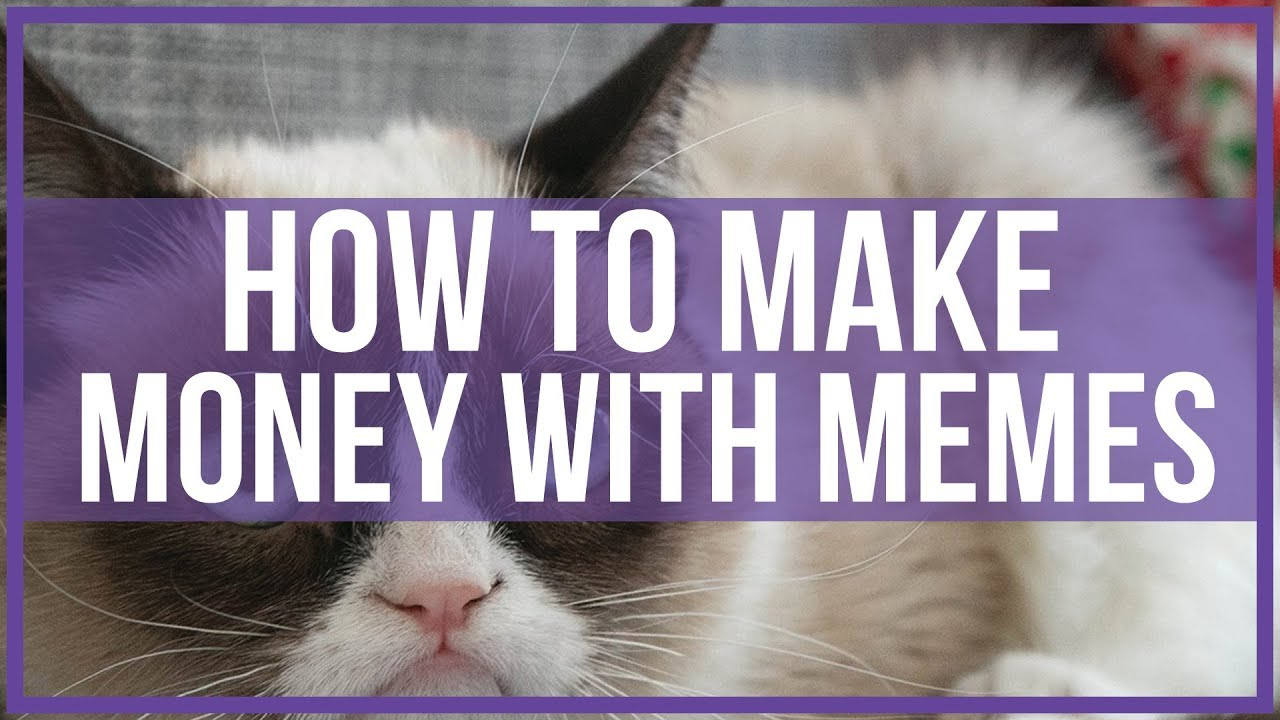 Funny Money Memes: How To Make Money With Memes