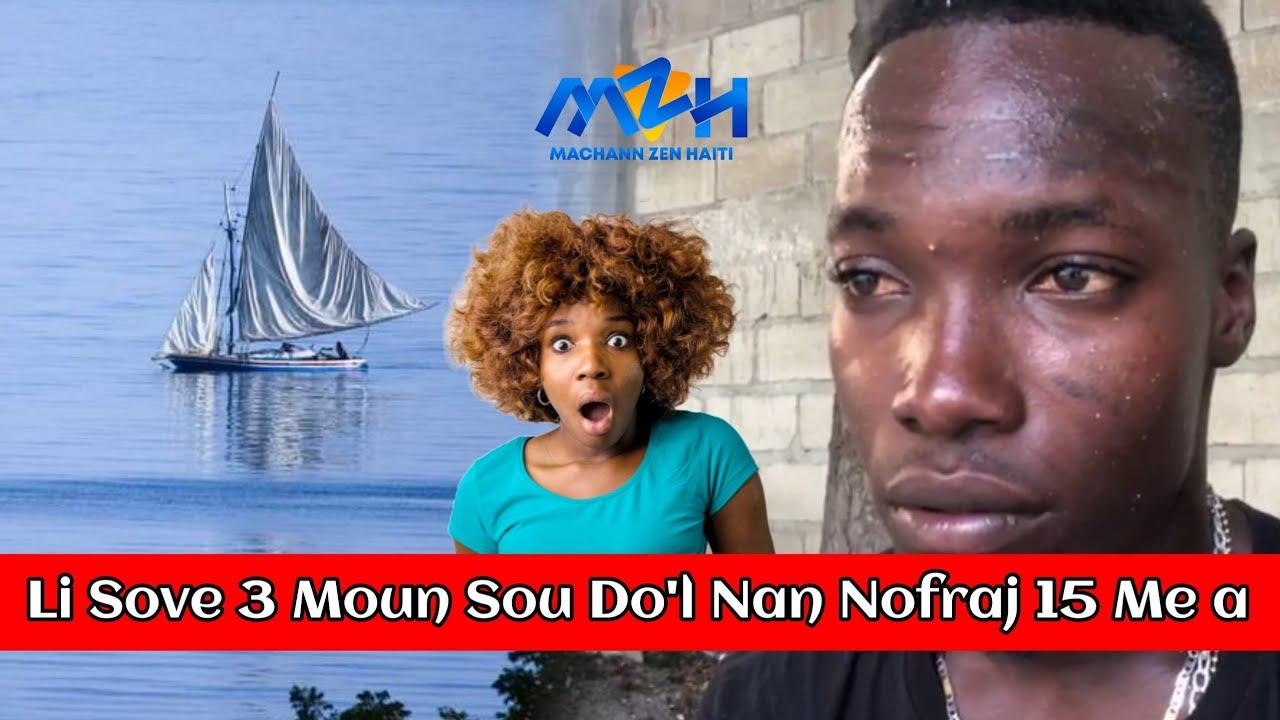 Temwanyaj Jenn Gason Ki Sove 3 Moun Sou Do'l Nan Nofraj Ti Bato Samdi 15 me a - Yon Ewo
