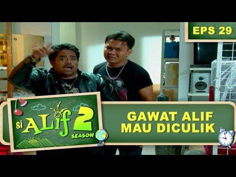 GAWAT Alif Mau Diculik – Si Alif Season 2 Eps 29 Part 1