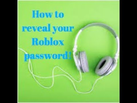 Roblox How To Reveal Your Password If You Forgot It Youtube