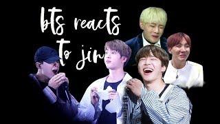 bts reacts to jin | 방탄소년단 석진