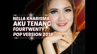 Download lagu Fourtwenty Aku Tenang Cover By Nella Kharisma MP3