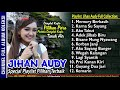 New Jihan Audy Full Collection Update Terbaru Dangdut Koplo Populer