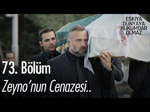 Zeyno'nun Cenazesi - Eşkıya Dünyaya Hükümdar Olmaz 73. Bölüm