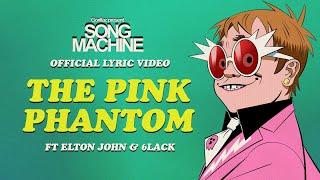 Gorillaz - The Pink Phantom ft. Elton John & 6LACK (Official Lyric Video)