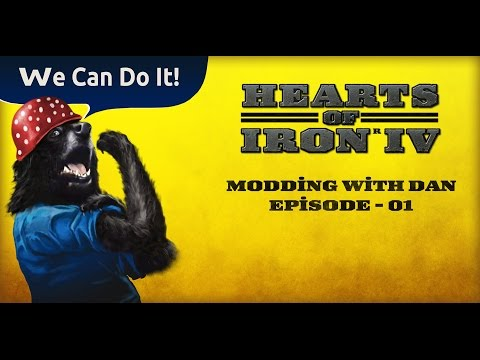 Hearts of Iron IV - Modding with Dan - Episode #01