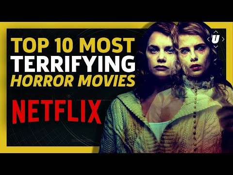 10 Terrifying Horror Movies On Netflix You Need To Watch Now