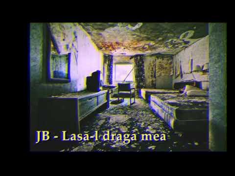 JB - Lasa-l draga mea
