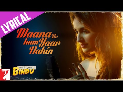Thumbnail: Lyrical: Maana Ke Hum Yaar Nahin Song with Lyrics | Meri Pyaari Bindu | Ayushmann | Parineeti