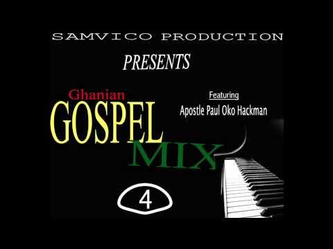 [Ghana] Gospel Mix (Featuring Apostle Paul Oko Hackman)  (Vol.4)