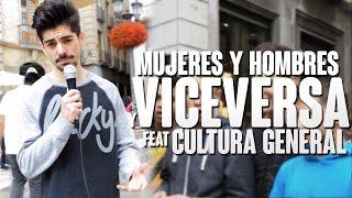 MUJERES Y HOMBRES Y VICEVERSA | Cultura General