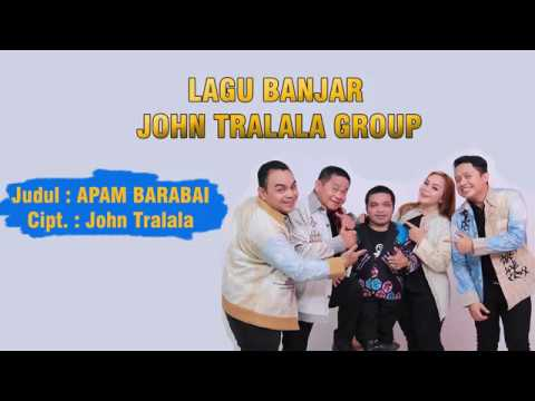 APAM BARABAI - LAGU BANJAR KOCAK (John Tralala Group)