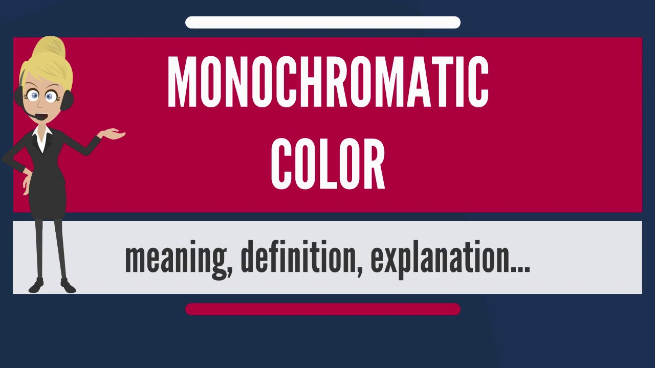 What Does MONOCHROMATIC COLOR Mean