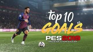 PES 2019 - TOP 10 GOALS #5 | HD
