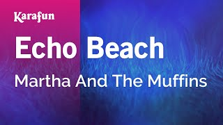 Karaoke Echo Beach - Martha And The Muffins *