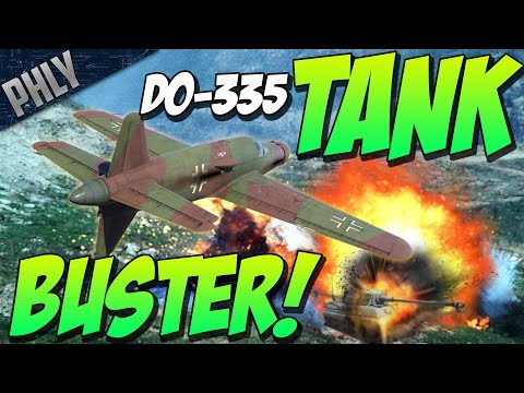 TANK BUSTER - DO-335 GAMEPLAY! (War Thunder 1.57 Gameplay)