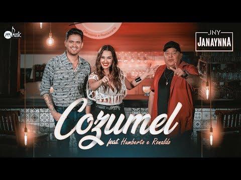 Janaynna – Cozumel ft. Humberto e Ronaldo