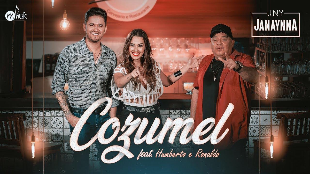 Janaynna feat. Humberto e Ronaldo - #Cozumel [Vídeo Oficial]