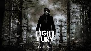 Fight The Fury I Cannot Official Audio