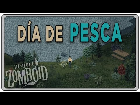 "PROJECT ZOMBOID (Build 37.3) #03 ""Día de pesca"" 