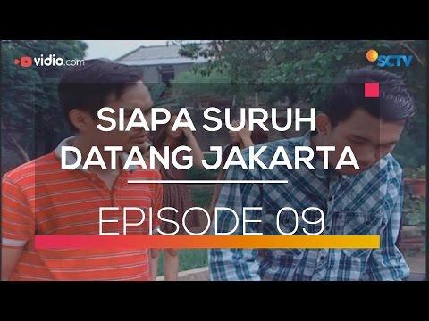 Siapa Suruh Datang Jakarta - Episode 09