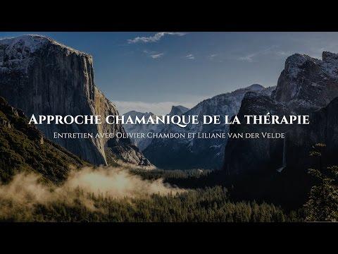 Approche chamanique de la thérapie : Olivier Chambon et Liliane van der Velde